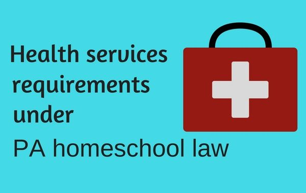 Health Services Requirements under PA Homeschool Law - PA Homeschool Law