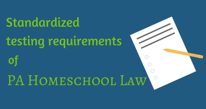 Standardized testing requirements PA homeschool law