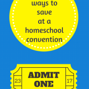 5 Ways to Save Money at a Homeschool Convention (These tips may ruffle some feathers!)