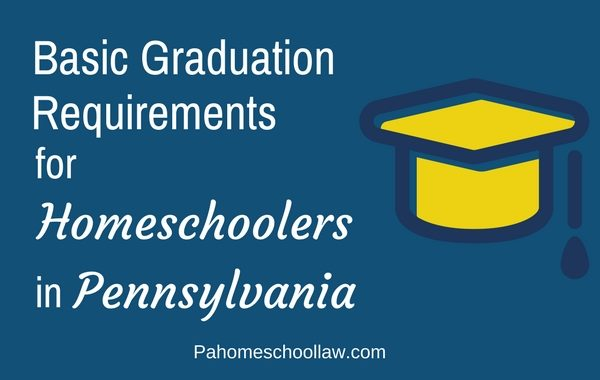 basic graduation requirements under PA homeschool law