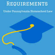 Basic Graduation Requirements Under Pennsylvania Homeschool Law