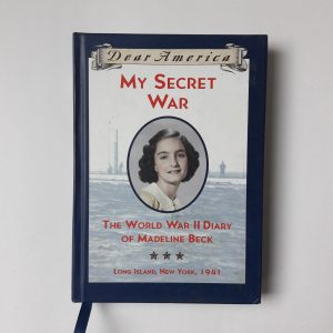 Dear America My Secret War World War Ii Diary of Madeline Beck