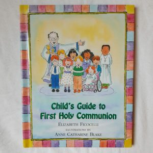 A Child's Guide to First Holy Communion Elizabeth Ficocelli