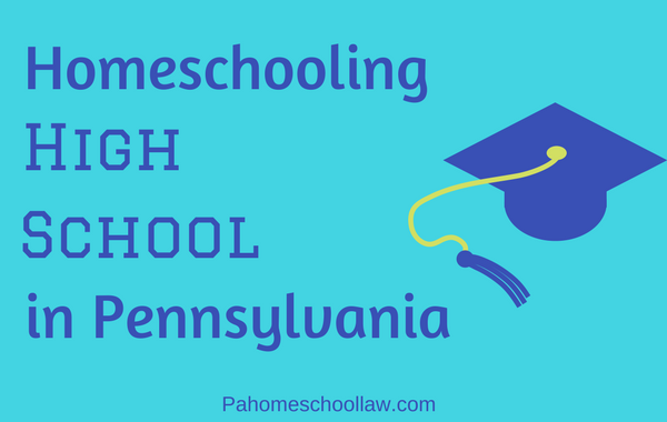 How to Homeschool High School in Pennsylvania