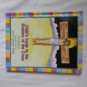 A Child's Guide to Stations of the Cross Sue Stanton