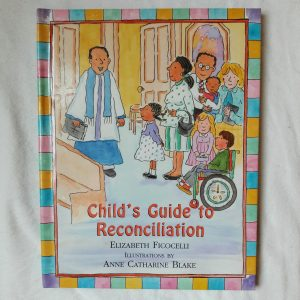 A Child's Guide to Reconciliation Elizabeth Ficocelli