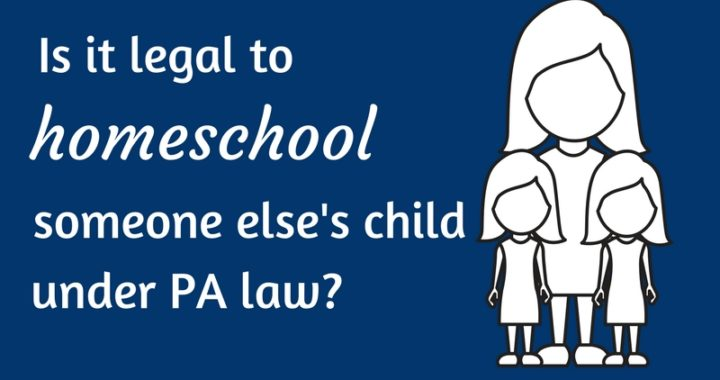 homeschooling another person's child PA homeschool law