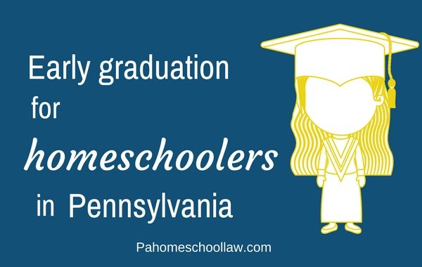 Early graduation under Pennsylvania homeschool law